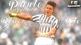 Paulo Dybala ● Black and White ● Skills and goals | HD