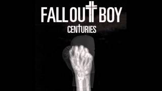 Fall Out Boy - Centuries (Audio)