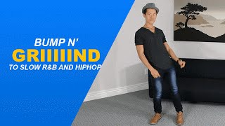 How to dance to SLOW music - R&B and SLOW HIPHOP!