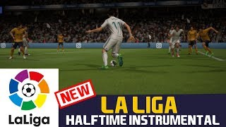 [FIFA18] Halftime Instrumental: LA LIGA