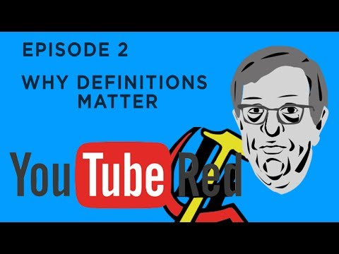 The Youtube Red Scare Episode 2 Dennis Prager, Definitions, and Why Definitions Matter