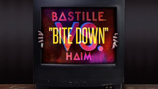 Bastille (VS. Haim) - Bite Down (Lyrics)