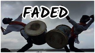 Faded - Alan Walker ( DHOL TASHA ) Cover || Rhythm Funk || 2018