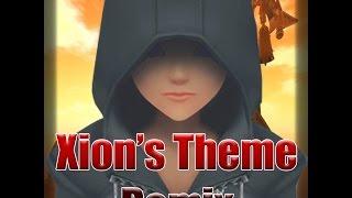 Xion's Theme (Chosen One Remix)