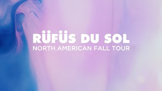 RÜFÜS DU SOL ●● NORTH AMERICA FALL TOUR