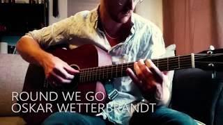 Round We Go, Oskar Wetterbrandt