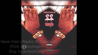 Never Fold x Young Paydro (ft. Cash Gotti)