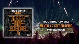 Rivero & REGGIO vs Ian Carey - Mental vs Keep On Rising (Hardwell Mashup)