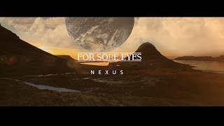 For Sore Eyes - Nexus [Official Video]