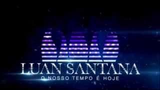 Luan Santana - Tudo Que Você Quiser (Prévia)