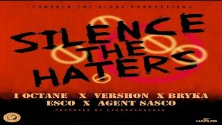 I Octane - Silence The Haters (Ft. Vershon, Agent Sasco, Bryka & Esco)