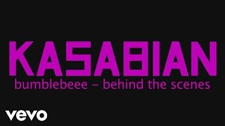 Kasabian - bumblebeee (Behind the Scenes)