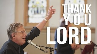 Don Moen - Thank You Lord | Live Worship Sessions width=
