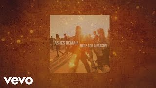 Ashes Remain - Here for a Reason (Official Lyric Video)