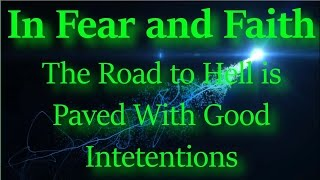 In Fear and Faith - The Road to Hell is Paved With Good Intentions (Symphony) (Lyrics)