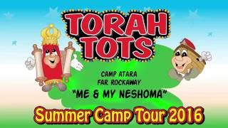 TORAH TOTS AT CAMP ATARA,FAR ROCKAWAY - ME & MY NESHOMA