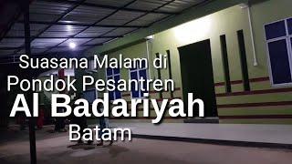 Suasana Malam Pondok Pesantren Al Badariyah di Batam, Indonesia | Nuansa Islami Pondok Pesantren