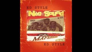 Ed Style - Neg A Sound ( prod by Lethal Track)