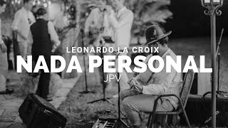 Nada Personal- Juan Pablo Vega Cover (Leonardo La Croix)