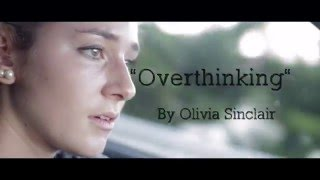 """Overthinking"" by Olivia Sinclair"