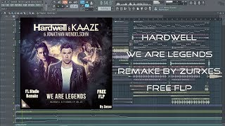 Hardwell & KAAZE - We Are Legends | Free FLP | FL Studio Remake