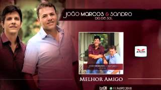 João Marcos e Sandro. Melhor amigo