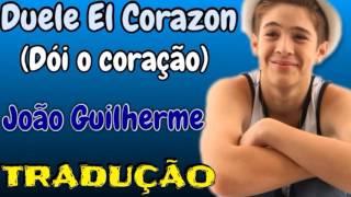 Duele El Corazon (Dói o Coração) [TRADUÇÃO] - Cover João Guilherme