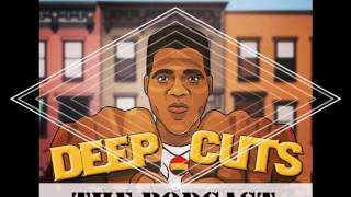 Deep Cuts: The Podcast ep013(4/4)