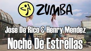 ZUMBA/ЗУМБА - Jose De Rico & Henry Mendez - Noche De Estrellas - OFFICIAL CHOREOGRAPHY
