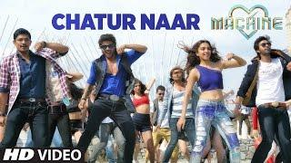 Chatur Naar Video Song | Machine | Mustafa, Kiara Advani & Eshan  | Nakash Aziz, Shashaa, Ikka