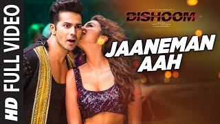 JAANEMAN AAH  Full Video Song | DISHOOM | Varun Dhawan| Parineeti Chopra | Latest Bollywood Song