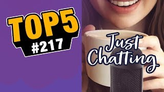 TOP 5 Twitch Highlights #217 - Just Chatting!