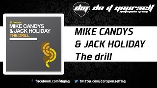 MIKE CANDYS & JACK HOLIDAY - The drill [Official]