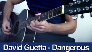 David Guetta ft. Sam Martin - Dangerous (Acoustic Guitar Cover)