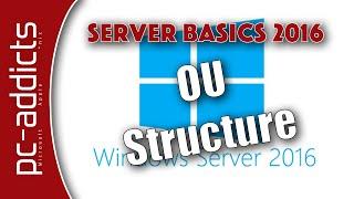 Setup the OU Structure - Server Basics 2016 #04 width=