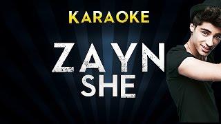 ZAYN - sHe | Official Karaoke Instrumental Lyrics Cover Sing Along