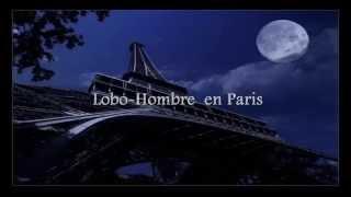 La Union -  Hombre Lobo en Paris CON LETRA