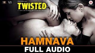Hamnava - Full Audio | Twisted | Nia Sharma & Namit Khanna | Arnab Dutta | Harish Sagane