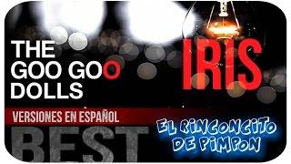 IRIS (GOO GOO DOLLS) -  COVER EN ESPAÑOL / VERSIÓN EN ESPAÑOL