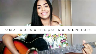 Uma coisa peço ao Senhor - Fernandinho (COVER) Thaira Oliveira