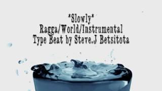 "Dance Hall/Ragga Instrumental   World - ""Slowly"" - R Kelly Type Beat"