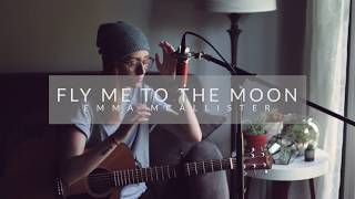 Fly Me To The Moon (cover)    Emma McAllister