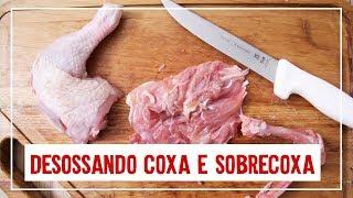 DESOSSANDO COXA E SOBRECOXA - Como desossar coxa e sobrecoxa de frango