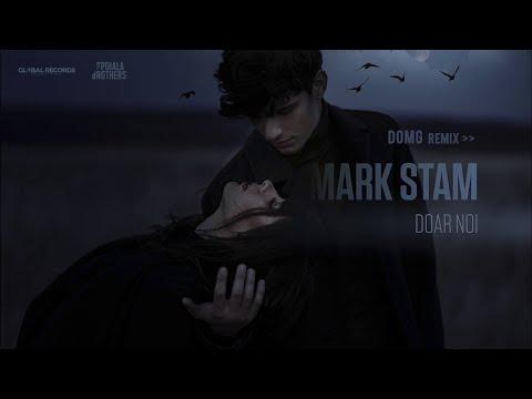 Mark Stam - Doar Noi | DOMG Remix