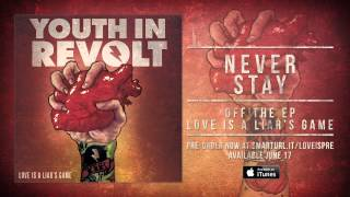 "Youth In Revolt ""Never Stay"" (Track 3)"