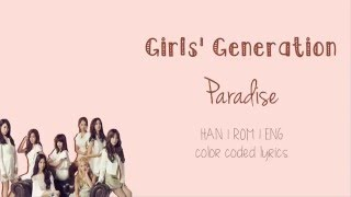 Girls' Generation (소녀시대) - Paradise ( Han | Rom | Eng Color Coded Lyrics)