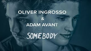 Oliver Ingrosso & Adam Avant - Somebody (Lyric Video)
