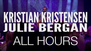 P3 Christine Live: Kristian Kristensen med Julie Bergan - All Hours