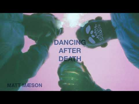Dancing After Death de Matt Maeson Letra y Video