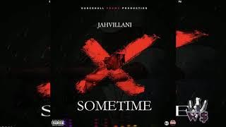 Jahvillani - Sometime - [Official Audio Visual]